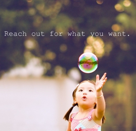 Reach Out for What You Want