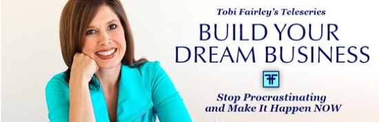 Tobi Fairley Teleseries Build Your Dream Business