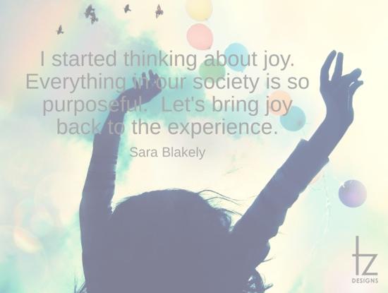 Bring Joy Back Sara Blakely
