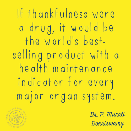 If Thankfulness Were a Drug Quote