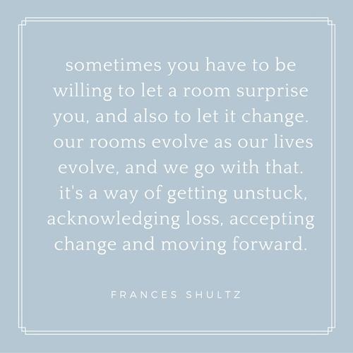 Rooms Evolve As Lives Change Frances Shultz